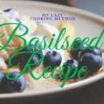 バジルシードの戻し方|便秘に効くバジルシードの簡単ドリンク&お手軽レシピ