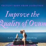 卵子の老化の原因は活性酸素だった!身体の○○を撃退して卵子の質を上げる方法