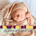 【妊娠中の体勢】妊婦の楽ちんな寝方と体勢|寝つきの悪さ・寝苦しさの原因